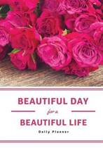Beautiful Day for a Beautiful Life Daily Planner