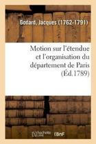 Motion Sur l' tendue Et l'Organisation Du D partement de Paris