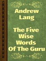 The Five Wise Words Of The Guru