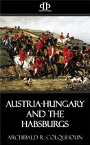 Austria-Hungary and the Habsburgs