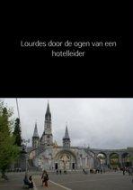 Lourdes door de ogen van een hotelleider