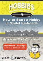 How to Start a Hobby in Model Railroads