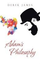 Adam's Philosophy
