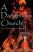 A Dangerous Church