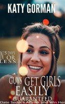 Guys Get Girls Easily in Five Days or Less Guaranteed
