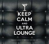 Keep Calm And Ultra..