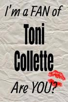 I'm a Fan of Toni Collette Are You? Creative Writing Lined Journal