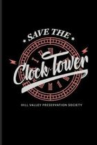 Save The Clock Tower Hill Valley Preservation Society: Funny Movie Quotes Journal - Notebook For Filmmaker Guys, Film Production, Inspirational Quotat