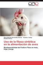 USO de la Fitasa Sintetica En La Alimentacion de Aves
