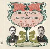 Marcel Proust Et Reynaldo Hahn Au Cafe Concert - U