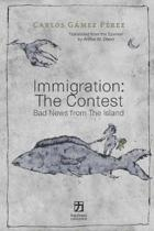 Immigration: The Contest: Bad News from The Island