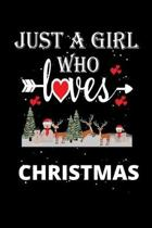 Just a Girl Who Loves Christmas: Gift for Christmas Lovers, Christmas Lovers Journal / Notebook / Diary / Thanksgiving / Christmas & Birthday Gift