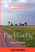 Pigs Must Fly Large Print Edition