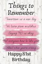 Things To Remember Tomorrow is a New Day Happy 81st Birthday: Cute 81st Birthday Card Quote Journal / Notebook / Diary / Greetings / Appreciation Gift