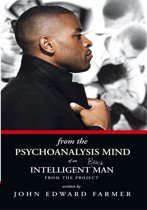 From the Psychoanalysis Mind of an Intelligent Black Man from the Project