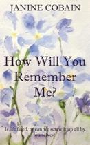 How Will You Remember Me?