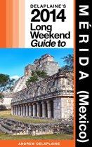 Mérida (Mexico): The Delaplaine 2014 Long Weekend Guide