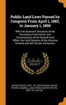 Public Land Laws Passed by Congress from April 1, 1882, to January 1, 1890