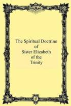 The Spiritual Doctrine of Sister Elizabeth of the Trinity