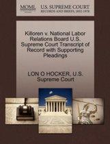Killoren V. National Labor Relations Board U.S. Supreme Court Transcript of Record with Supporting Pleadings