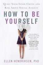 Boek cover How to Be Yourself van Ellen Hendriksen