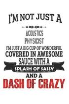 I'm Not Just A Acoustics Physicist