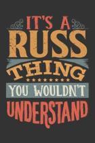 Its A Russ Thing You Wouldnt Understand: Russ Diary Planner Notebook Journal 6x9 Personalized Customized Gift For Someones Surname Or First Name is Ru