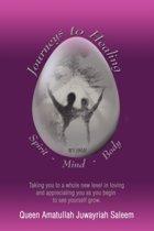 Journeys to Healing Spirit - Mind - Body
