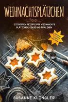 Weihnachtspl tzchen Die besten Rezepte f r Weihnachts Pl tzchen, Kekse und Pralinen Geschenk