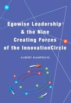 Egowise leadership & the nine creating forces of the innovationcircle