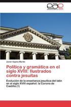 Politica y Gramatica En El Siglo XVIII