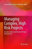 Managing Complex, High Risk Projects