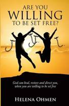 Are You Willing to Be Set Free?