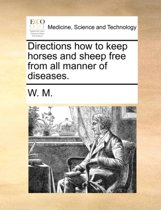 Directions How to Keep Horses and Sheep Free from All Manner of Diseases.