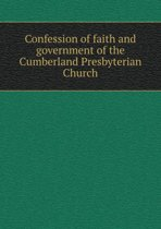 Confession of Faith and Government of the Cumberland Presbyterian Church
