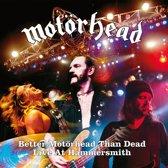 Better Motorhead Than..