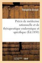 Pr�cis de M�decine Rationnelle Et de Th�rapeutique Endermique Et Sp�cifique