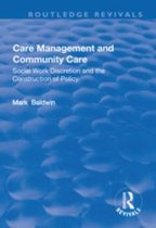 Care Management and Community Care: Social Work Discretion and the Construction of Policy