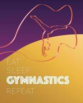 Eat Sleep Gymnastics Repeat