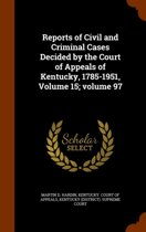 Reports of Civil and Criminal Cases Decided by the Court of Appeals of Kentucky, 1785-1951, Volume 15;volume 97