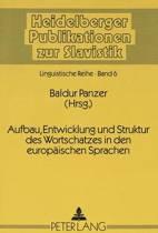 Aufbau, Entwicklung Und Struktur Des Wortschatzes in Den Europaeischen Sprachen