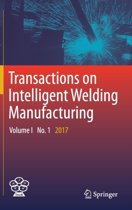 Transactions on Intelligent Welding Manufacturing