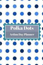 Polka Dots Action Day Planner