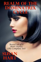 Realm Of The Dominatrix Cycle: Boxed Set of 8 Short Stories (The Complete Set)