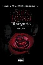 Sub rosa - Il segreto