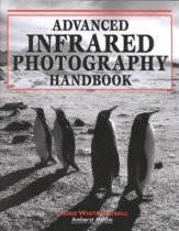 Advanced Infrared Photography Handbook