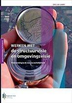 Werken met... - Werken met de structuurvisie en omgevingsvisie