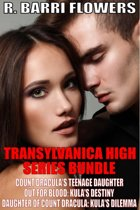 Transylvanica High Series Bundle: Count Dracula's Teenage Daughter\\Out For Blood\\Daughter of Count Dracula