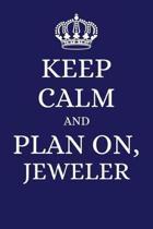 Keep Calm and Plan on Jeweler