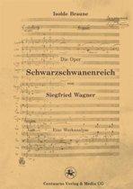 Die Oper Schwarzschwanenreich Von Siegfried Wagner